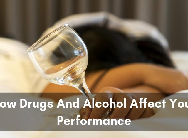 How-drugs-and-alcohol-affect-your-performance-640x470